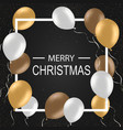 christmas background with balloons greeting card vector image