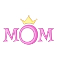 Lettering Mom with crown icon cartoon style vector image