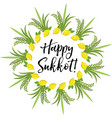 happy sukkot round frame of herbs jewish holiday vector image