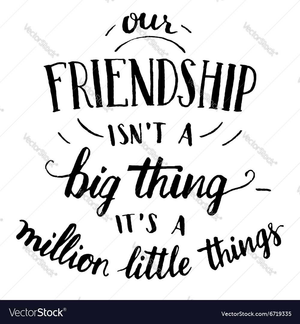 Friendship handlettering and calligraphy quote vector