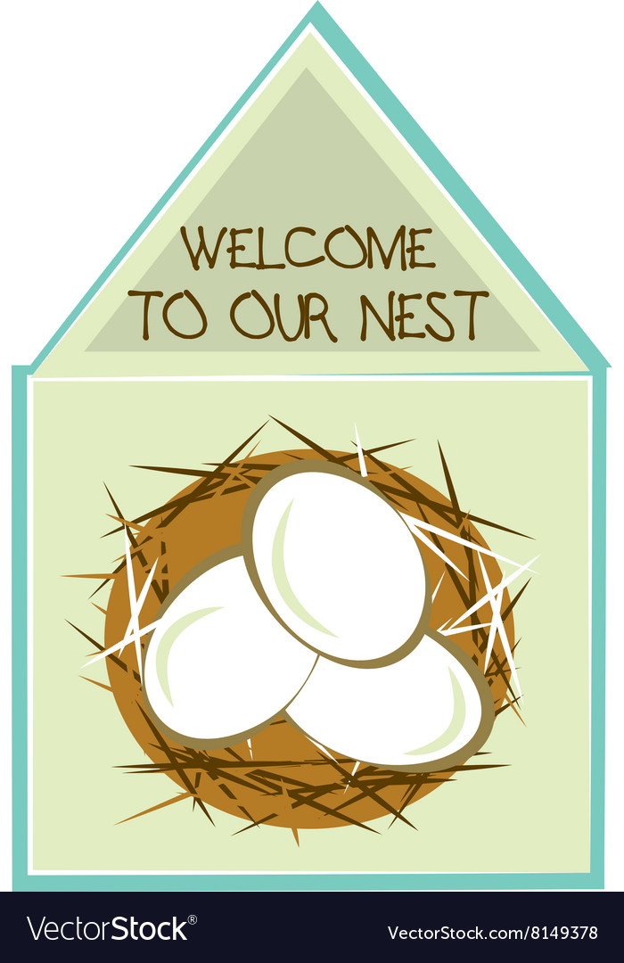 Welcome to our nest vector