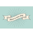 Greeting card with inscription Have a nice day vector image