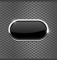 black oval glass button on metal perforated vector image
