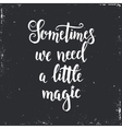 Sometimes we need a little magic vector image