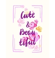 Cute and beautifyl slogan poster for t-shirts vector image