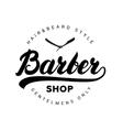 Barber shop hand written lettering logo badge vector image