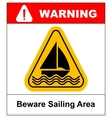 Beware of sailing area Warning sign in yellow vector image