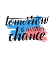 Tomorrow is another chance - creative quote vector image