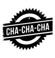 Famous dance style Cha-Cha-Cha stamp vector image