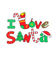 I love Santa word vector image