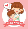 love my mom vector image