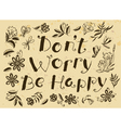 motivation quote with flowers and leaves vector image vector image