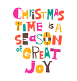 Christmas time is a season of great joy vector image