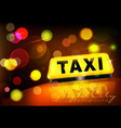 yellow taxi sign on the car against the city vector image vector image