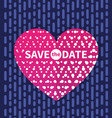 save the date card invitation with text on heart vector image