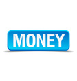 Money blue 3d realistic square isolated button vector image