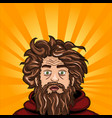 head and face an untidy man homeless with a beard vector image
