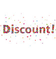 discount sign with colorful confetti vector image