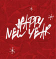 Happy new year Expression hand drawn letters On vector image vector image