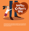happy father day family holiday daughter vector image