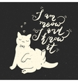 Cute cat character and quote vector image
