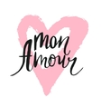 Mon amour inscription Greeting card with vector image