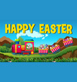 happy easter with rabbit and eggs on the train vector image