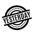 yesterday rubber stamp vector image vector image