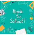 banner back to school on the turquoise vector image