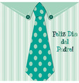 Bright shirt and tie Spanish Happy Fathers Day vector image