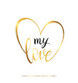 my love gold text in heart isolated on white vector image