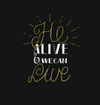 hand lettering he alive and we can live with rays vector image