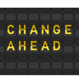 Change Ahead Flip Board vector image