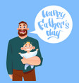 happy father day family holiday dad hold infant vector image