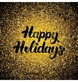 Happy Holidays Gold Design vector image