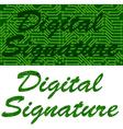 Digital signature vector image vector image