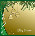 Classic Christmas background with pine needles vector image vector image