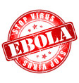 ebola stop virus stamp vector image