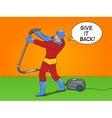 Superhero with vacuum cleaner pop art vector image