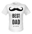 T shirt best dad vector image vector image