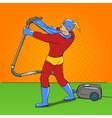 Superhero with vacuum cleaner pop art vector image