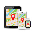 tablet mobile phone and smart watch with gps map vector image