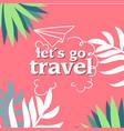 lets go travel jungle pink background imag vector image