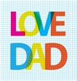 love dad big scale vector image