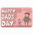 happy father day family holiday man dad hold son vector image