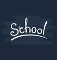 school text hand vector image