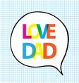 love dad quote vector image