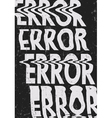 Glitched error message art typographic poster Glit vector image