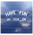 Motivation design for your job vector image vector image