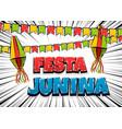 festa junina comic text pop art vector image